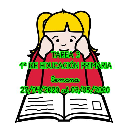 TAREA 3 DE 1º DE EDUCACIÓN PRIMARIA (27/04/2020 al 03/05/2020)