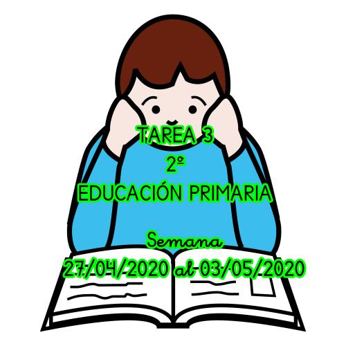TAREA 3 DE 2º DE EDUCACIÓN PRIMARIA (SEMANA 27/04/2020 al 03/05/2020)
