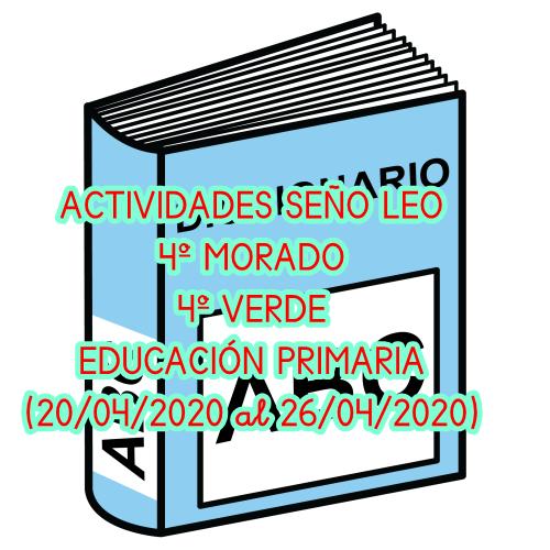ACTIVIDADES SEÑO LEO 4º EDUCACIÓN PRIMARIA 4º MORADO Y 4º VERDE