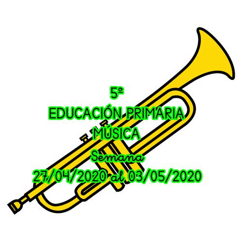 ACTIVIDADES MÚSICA 5º DE EDUCACIÓN PRIMARIA (Semana 27/04/2020 al 03/05/2020)