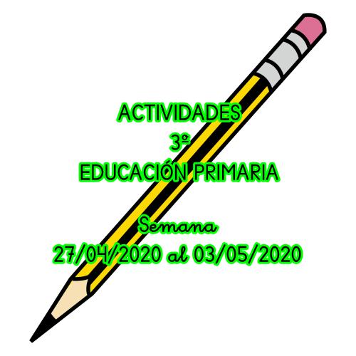 ACTIVIDADES 3º DE EDUCACIÓN PRIMARIA (Semana 27/04/2020 al 03/05/2020)