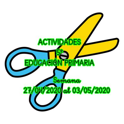 ACTIVIDADES 5º DE EDUCACIÓN PRIMARIA (Semana 27/04/2020 al 03/05/2020)