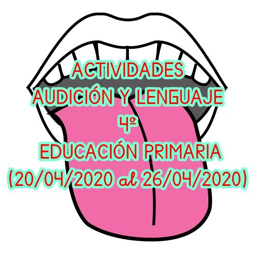 ACTIVIDADES AUDICIÓN Y LENGUAJE 4º EDUCACIÓN PRIMARIA (20/04/2020 al 26/04/2020)
