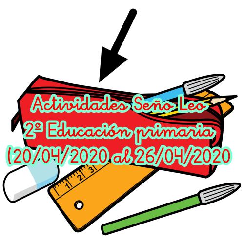 ACTIVIDADES SEÑO LEO 2º ED. PRIMARIA (20/04/2020 al 26/04/2020)