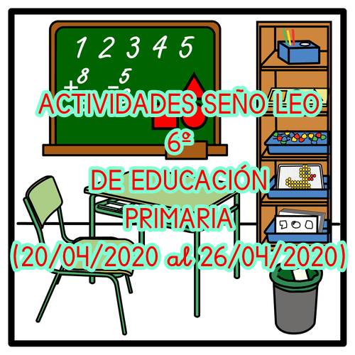 ACTIVIDADES SEÑO LEO 6º EDUCACIÓN PRIMARIA (20/04/2020 al 26/04/2020)