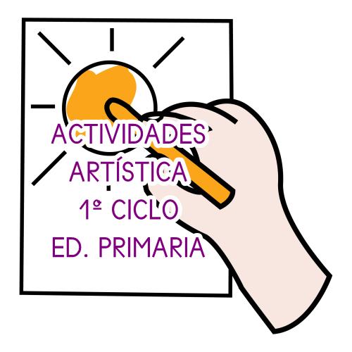 ACTIVIDADES DE ARTÍSTICA 1ºCICLO