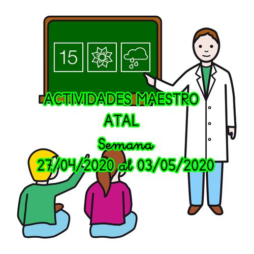 ACTIVIDADES MAESTRO ATAL (27/04/2020 al 03/05/2020)