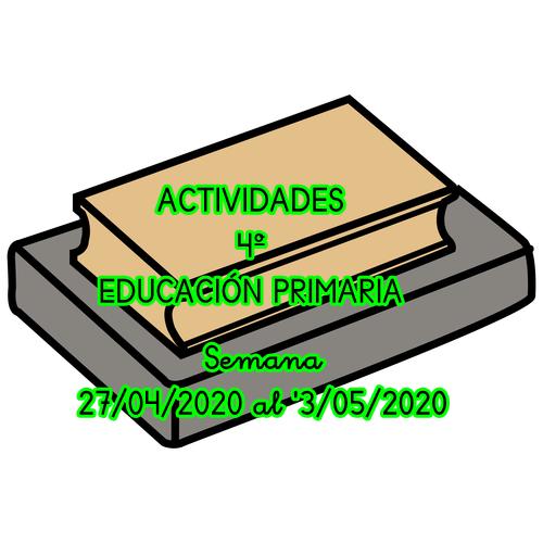 ACTIVIDADES 4º EDUCACIÓN PRIMARIA (Semana 27/04/2020 al 03/05/2020)