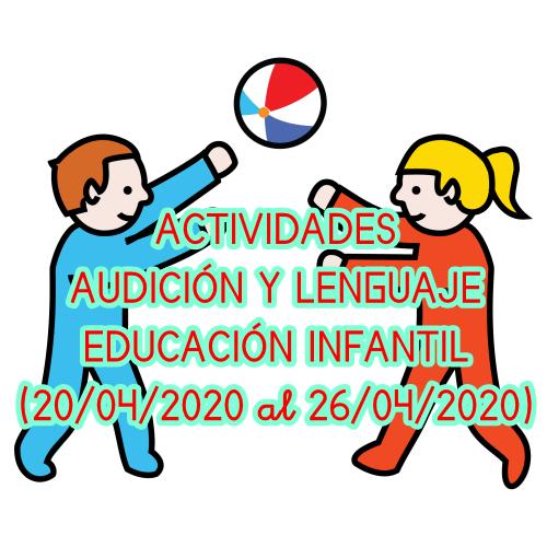 ACTIVIDADES DE AUDICIÓN Y LENGUAJE EDUCACIÓN INFANTIL (20/04/2020 al 26/04/2020)