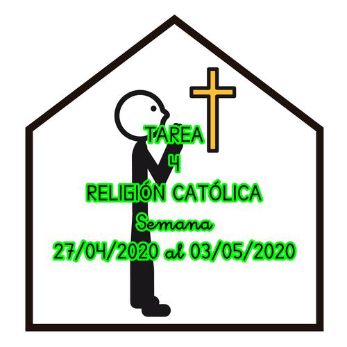 TAREA 4 DE RELIGIÓN CATÓLICA (27/04/2020 al 03/05/2020)