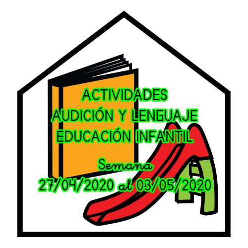 ACTIVIDADES AUDICIÓN Y LENGUAJE EDUCACIÓN INFANTIL (27/04/2020 al 03/05/2020)