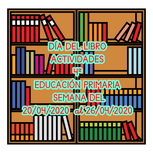 ACTIVIDADES 4º EDUCACIÓN PRIMARIA (DÍA DEL LIBRO)