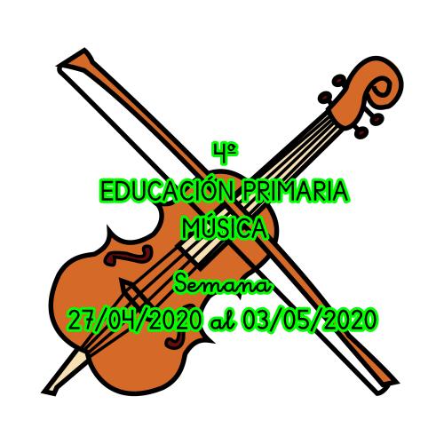 ACTIVIDADES MÚSICA 4º EDUCACIÓN PRIMARIA (Semana 27/04/2020 al 03/05/2020)