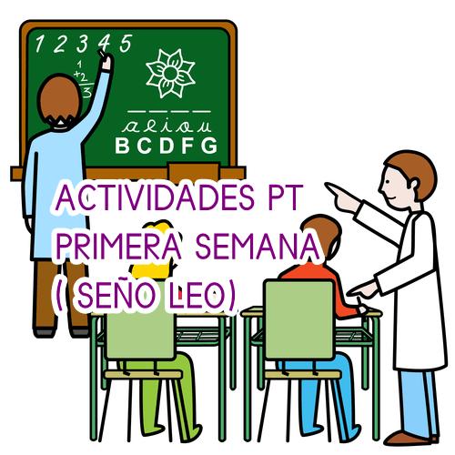 ACTIVIDADES PT PRIMERA SEMANA (SEÑO  LEO)