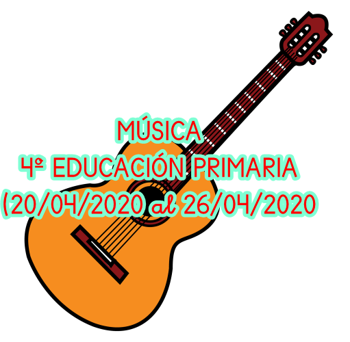 MÚSICA 4º EDUCACIÓN PRIMARIA (20/04/2020 al 26/04/2020