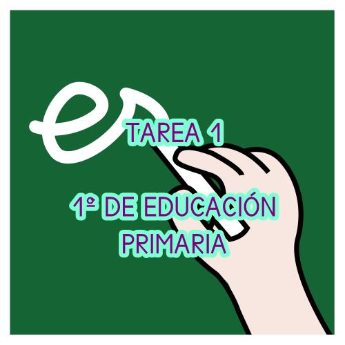 TAREA 1 DE 1º DE EDUCACIÓN PRIMARIA