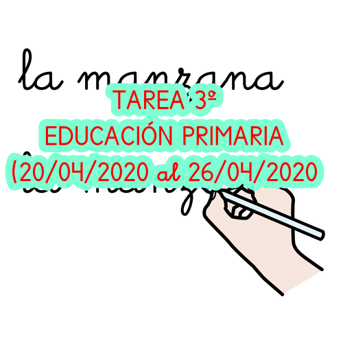 TAREA 3º EDUCACIÓN PRIMARIA (20/04/2020 al 26/04/2020)