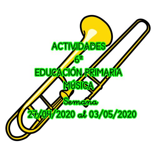 ACTIVIDADES 6º EDUCACIÓN PRIMARIA MÚSICA (Semana del 27/04/2020 al 03/05/2020)