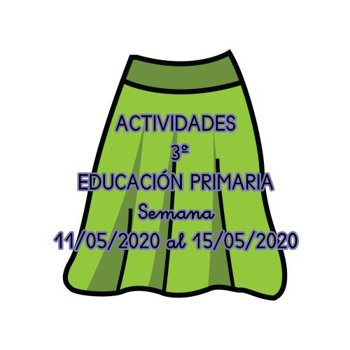 ACTIVIDADES 3º EDUCACIÓN PRIMARIA (Semana 11/05/2020 al 15/05/2020)