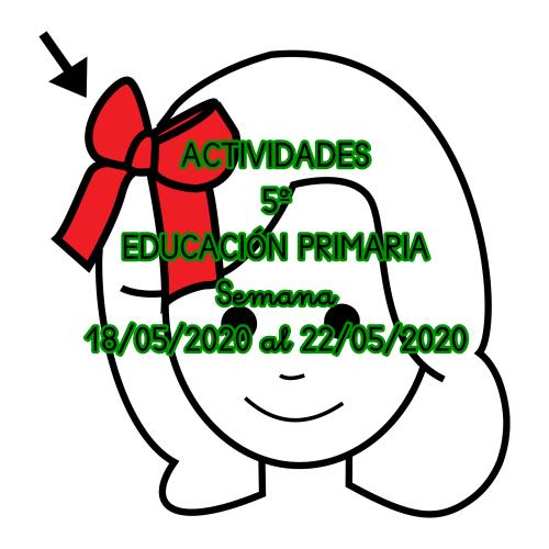 ACTIVIDADES 5º EDUCACIÓN PRIMARIA (18/05/2020 al 22/05/2020)