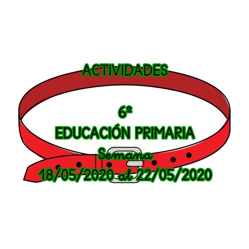 ACTIVIDADES 6º EDUCACIÓN PRIMARIA (18/05/2020 al 22/05/2020)