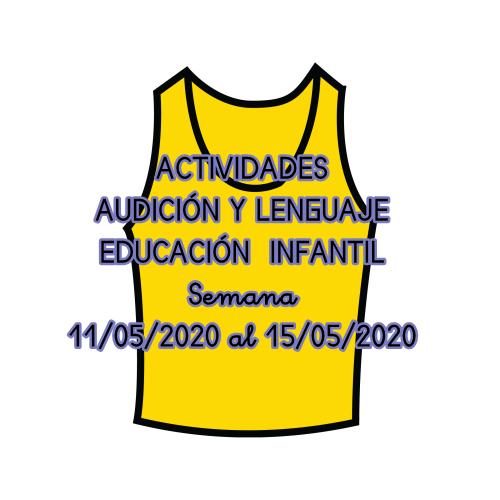 ACTIVIDADES DE AUDICIÓN Y LENGUAJE EDUCACIÓN INFANTIL (11/05/2020 al 15/05/2020)