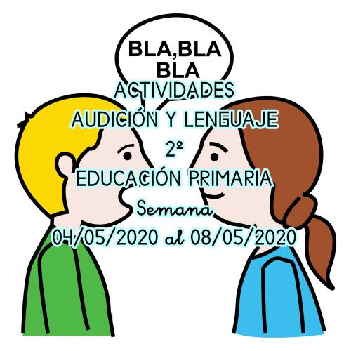 ACTIVIDADES AUDICIÓN Y LENGUAJE 2º EDUCACIÓN PRIMARIA (04/05/2020 al 08/05/2020)