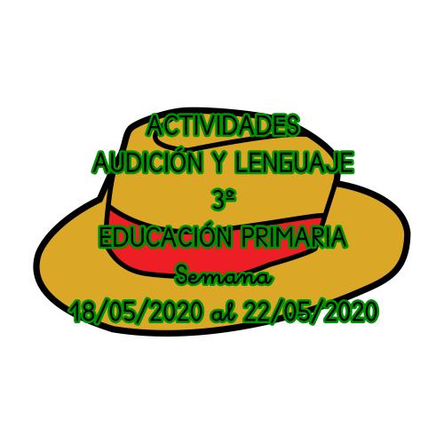 ACTIVIDADES AUDICIÓN Y LENGUAJE 3º EDUCACIÓN PRIMARIA (18/05/2020 al 22/05/2020)