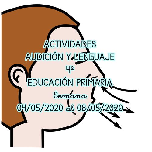 ACTIVIDADES AUDICIÓN Y LENGUAJE 4º EDUCACIÓN PRIMARIA (04/05/2020 al 08/05/2020)