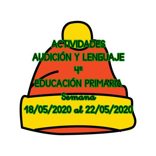 ACTIVIDADES AUDICIÓN Y LENGUAJE 4º EDUCACIÓN PRIMARIA(18/05/2020 al 22/05/2020)