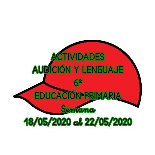 ACTIVIDADES AUDICIÓN Y LENGUAJE 6º EDUCACIÓN PRIMARIA (18/05/2020 al 22/05/2020)