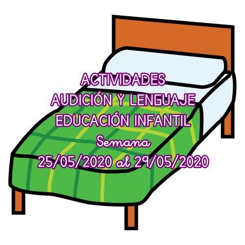 ACTIVIDADES DE AUDICIÓN Y LENGUAJE EDUCACIÓN INFANTIL (25/05/2020 al 29/05/2020)
