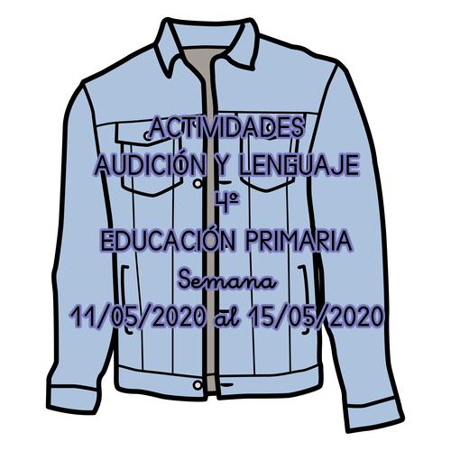 ACTIVIDADES AUDICIÓN Y LENGUAJE 4º DE EDUCACIÓN PRIMARIA (11/05/2020 al 15/05/2020)