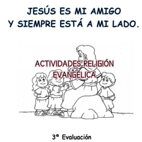 ACTIVIDADES RELIGIÓN EVANGÉLICA TERCER TRIMESTRE, 3º,4º,5º Y  6º EDUCACIÓN PRIMARIA