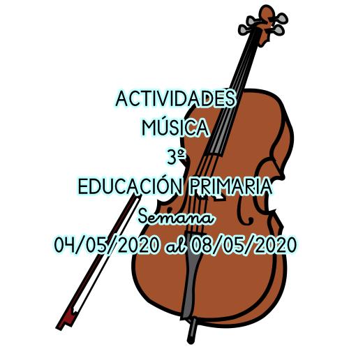 ACTIVIDADES DE MÚSICA 3º EDUCACIÓN PRIMARIA (04/05/2020 al 08/05/2020)