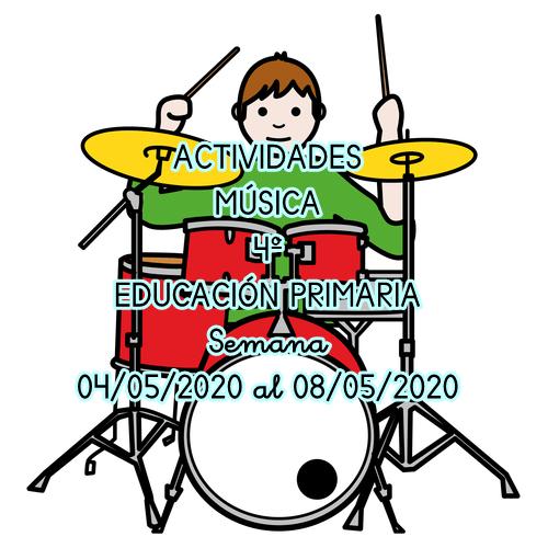 ACTIVIDADES MÚSICA 4º EDUCACIÓN PRIMARIA (04/05/2020 al 08/05/2020)