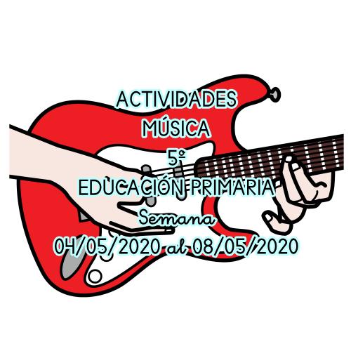 ACTIVIDADES MÚSICA 5º EDUCACIÓN PRIMARIA (04/05/2020 al 08/05/2020)