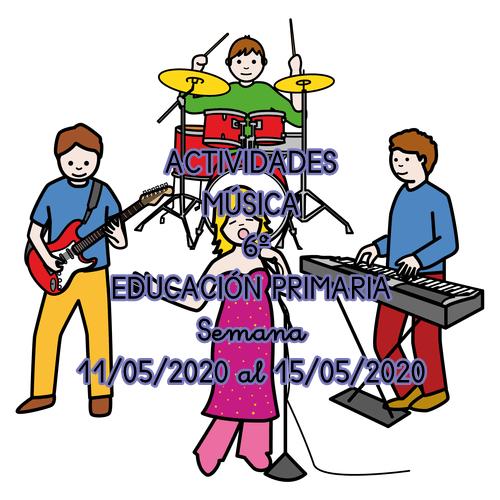 ACTIVIDADES MÚSICA 6º EDUCACIÓN PRIMARIA (Semana 11/05/2020 al 15/05/2020)