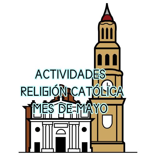ACTIVIDADES RELIGIÓN CATÓLICA (MES DE MAYO)
