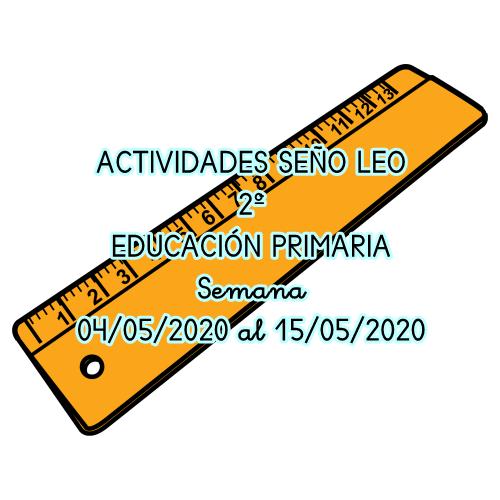 ACTIVIDADES SEÑO LEO 2º EDUCACIÓN PRIMARIA (04/05/2020 al 15/05/2020)