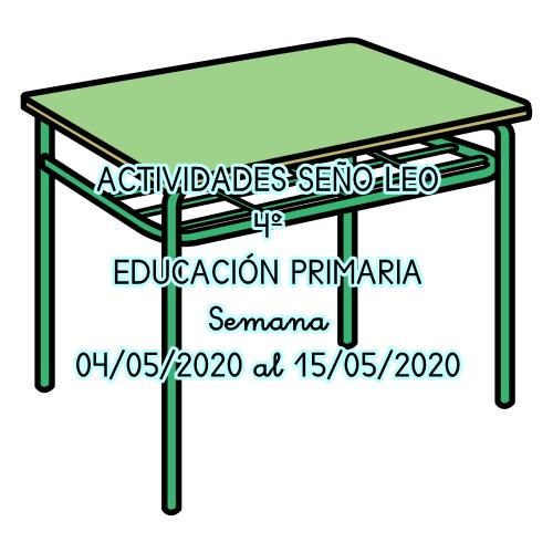 ACTIVIDADES SEÑO LEO 4º DE EDUCACIÓN PRIMARIA (04/05/2020 al 15/05/2020)
