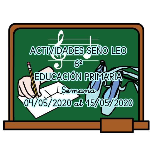 ACTIVIDADES SEÑO LEO 6º DE EDUCACIÓN PRIMARIA (04/05/2020 al 15/05/2020)