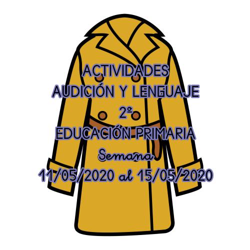 ACTIVIDADES DE AUDICIÓN Y LENGUAJE 2º EDUCACIÓN PRIMARIA (11/05/2020 al 15/05/2020)