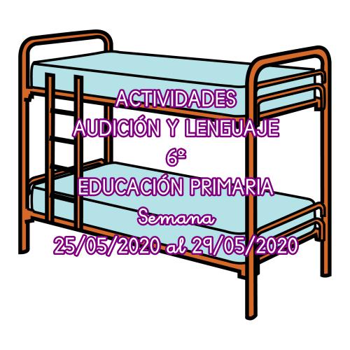 ACTIVIDADES DE AUDICIÓN Y LENGUAJE 6º EDUCACIÓN PRIMARIA (25/05/2020 al 29/05/2020)