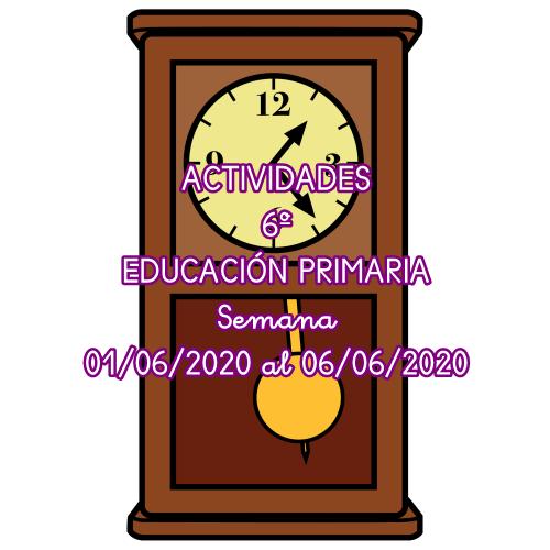 ACTIVIDADES 6º EDUCACIÓN PRIMARIA (01/06/2020 al 06/06/2020)