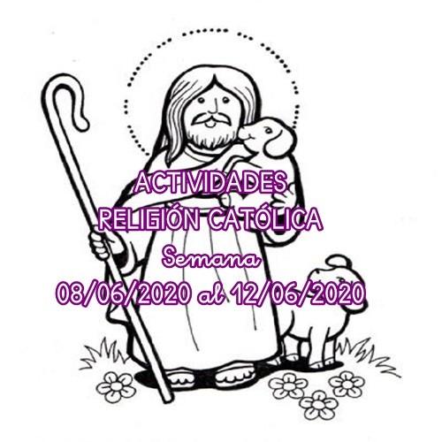 ACTIVIDADES RELIGIÓN CATÓLICA (08/06/2020 al 12/06/2020)