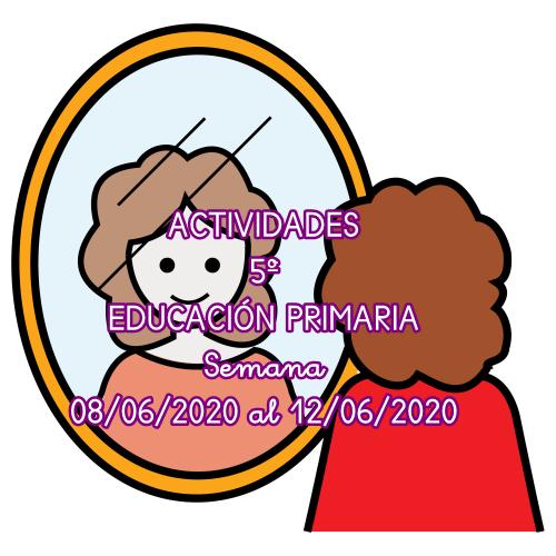 ACTIVIDADES 5º EDUCACIÓN PRIMARIA (08/06/2020 al 12/06/2020)