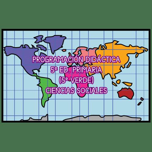 PROGRAMACIÓN DIDÁCTICA 5º ED. PRIMARIA (5º VERDE). CIENCIAS SOCIALES