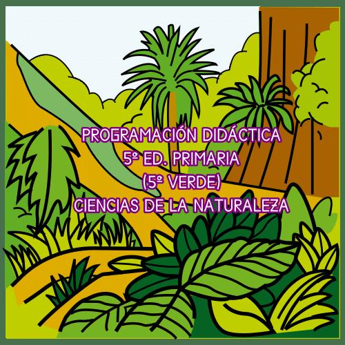 PROGRAMACIÓN DIDÁCTICA CIENCIAS DE LA NATURALEZA 5º ED. PRIMARIA