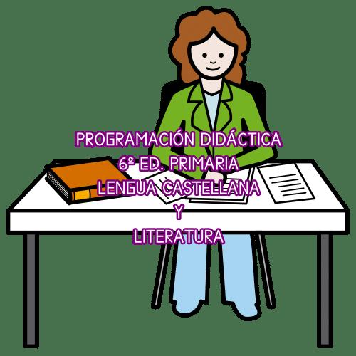 PROGRAMACIÓN ANUL 6º ED. PRIMARIA LENGUA CASTELLANA Y LITERATURA